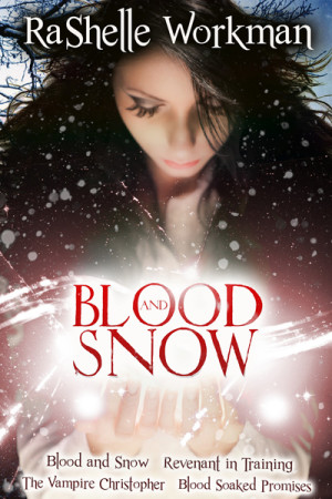 """Blood and Snow: Season 1"" By: RaShelle Workman"